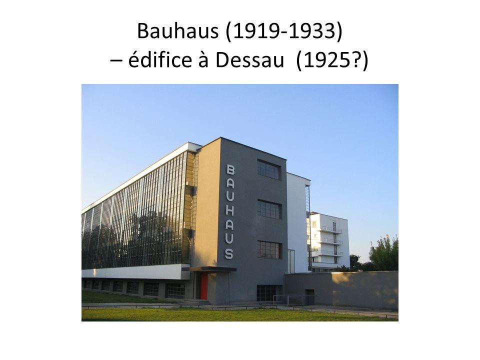 Bauhaus (1919-1933) – édifice à Dessau (1925 )