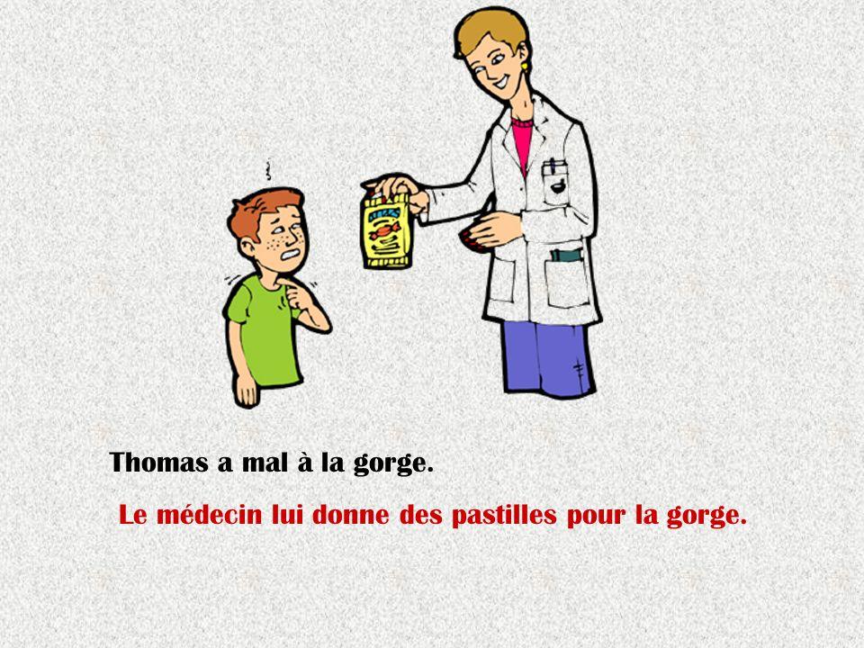Thomas a mal à la gorge. Le médecin lui donne des pastilles pour la gorge.