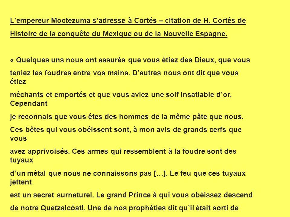 L'empereur Moctezuma s'adresse à Cortés – citation de H. Cortés de