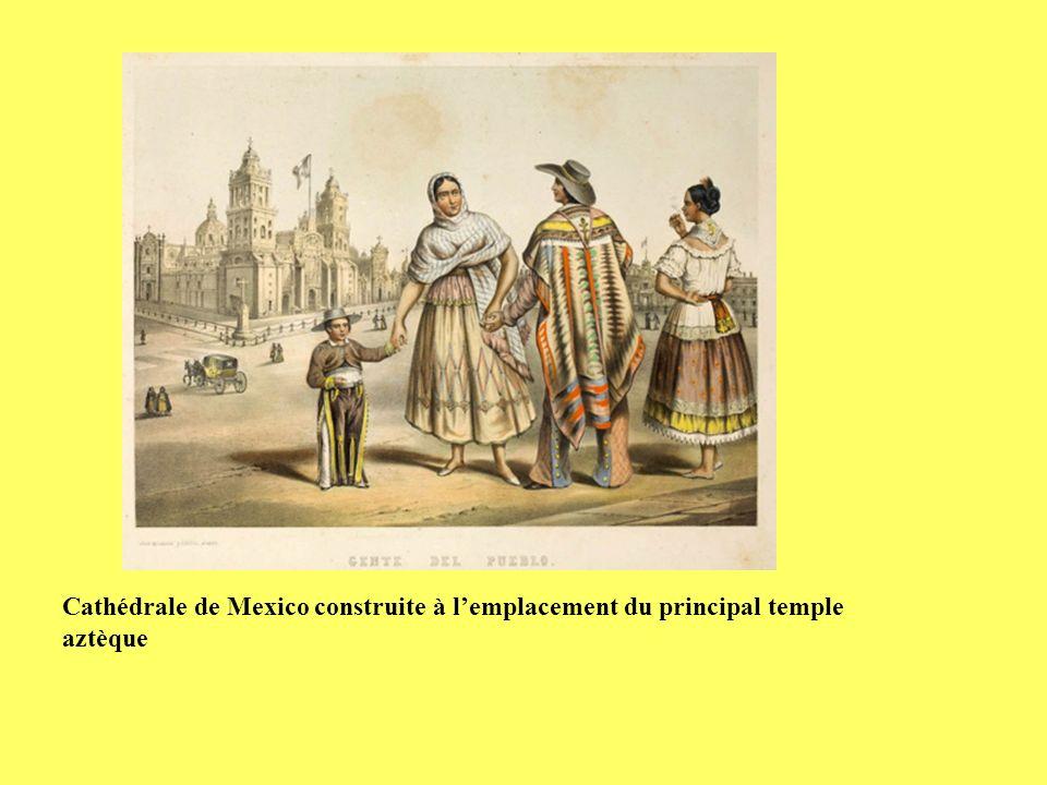 Cathédrale de Mexico construite à l'emplacement du principal temple aztèque