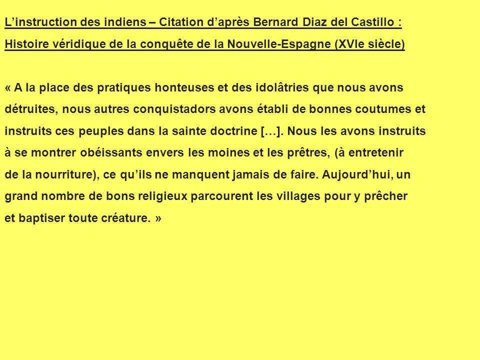 L'instruction des indiens – Citation d'après Bernard Diaz del Castillo :