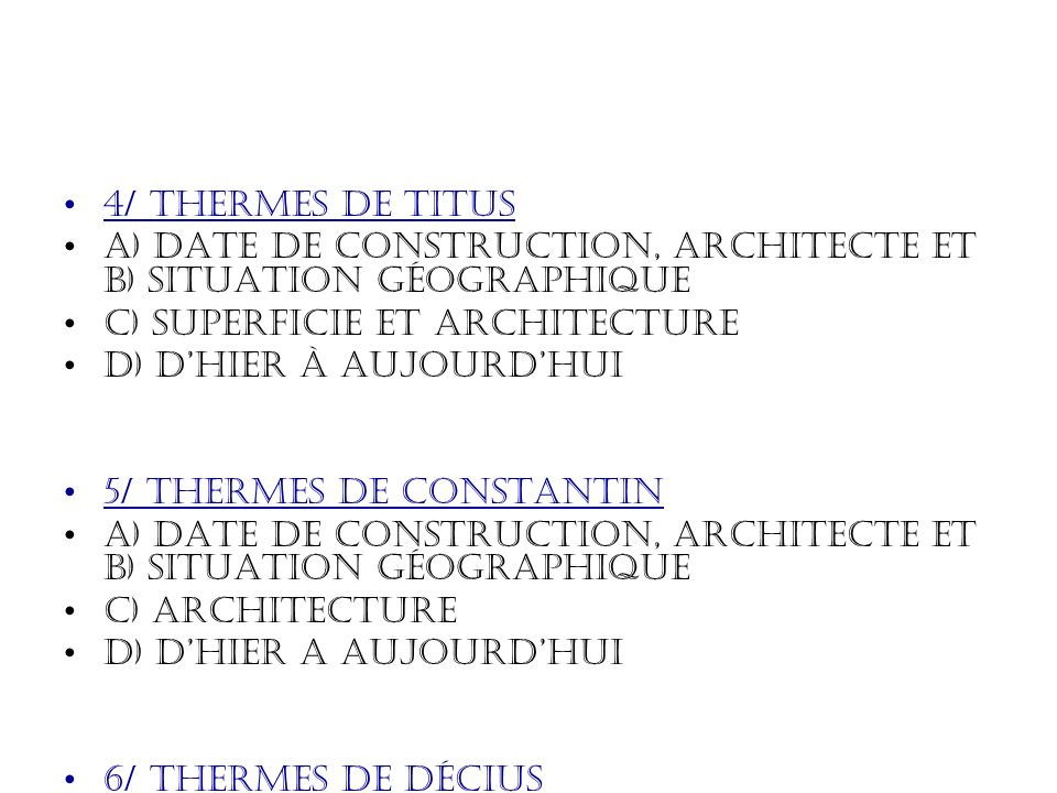 4/ thermes de Titus A) Date de construction, architecte et b) situation géographique. C) Superficie et architecture.