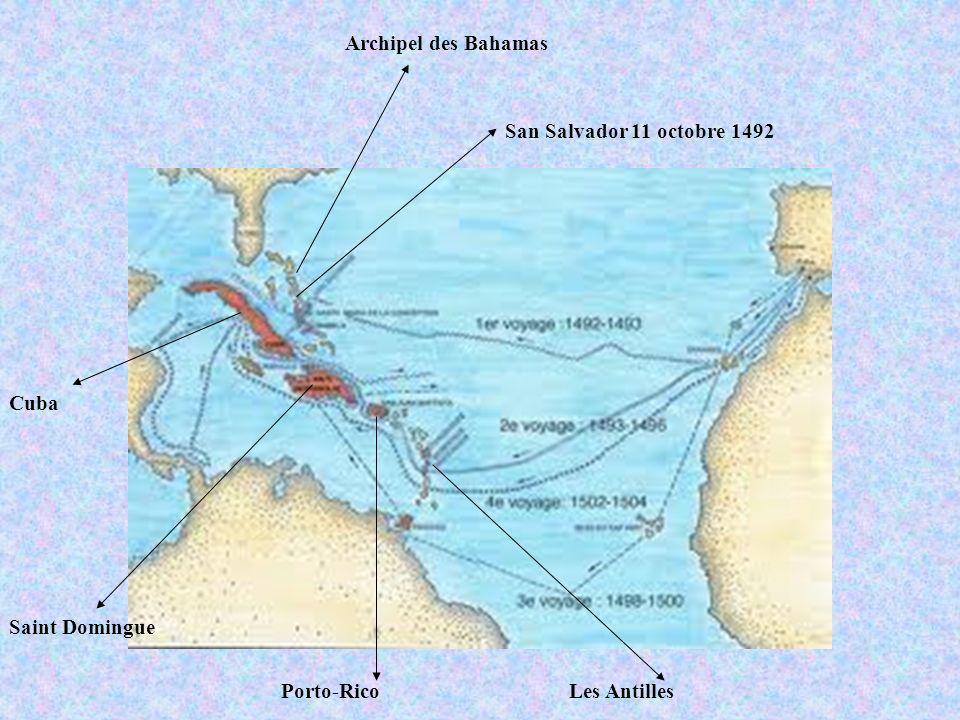 Archipel des Bahamas San Salvador 11 octobre 1492 Cuba Saint Domingue Porto-Rico Les Antilles