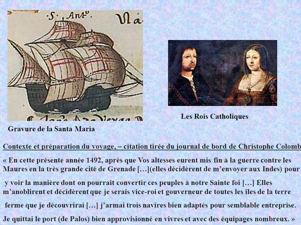 Les Rois Catholiques Gravure de la Santa Maria. Contexte et préparation du voyage, – citation tirée du journal de bord de Christophe Colomb.