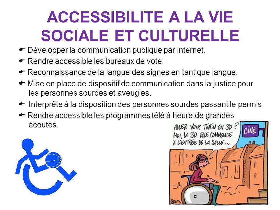ACCESSIBILITE A LA VIE SOCIALE ET CULTURELLE