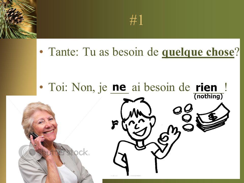 #1 Tante: Tu as besoin de quelque chose