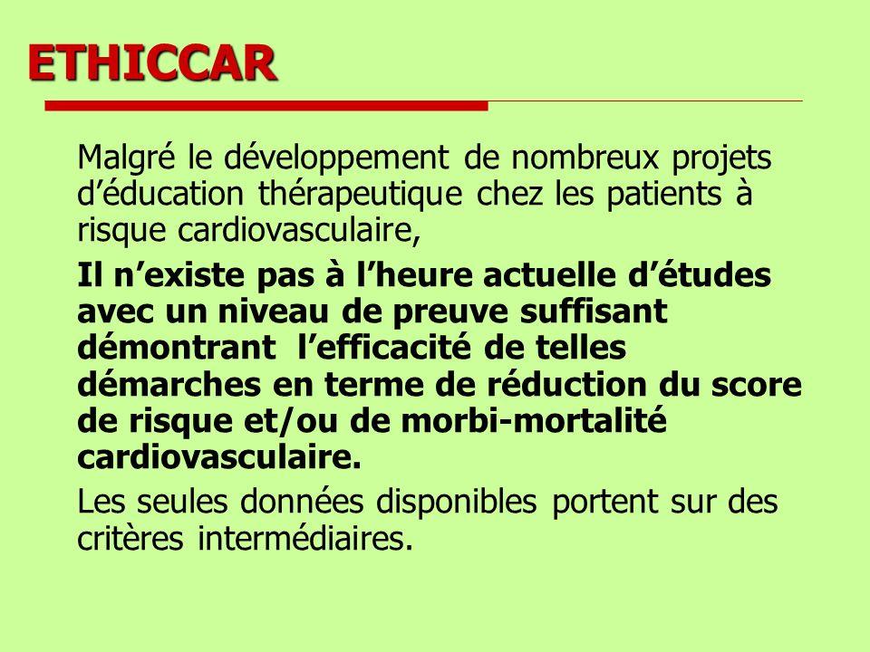 ETHICCAR Malgré le développement de nombreux projets d'éducation thérapeutique chez les patients à risque cardiovasculaire,