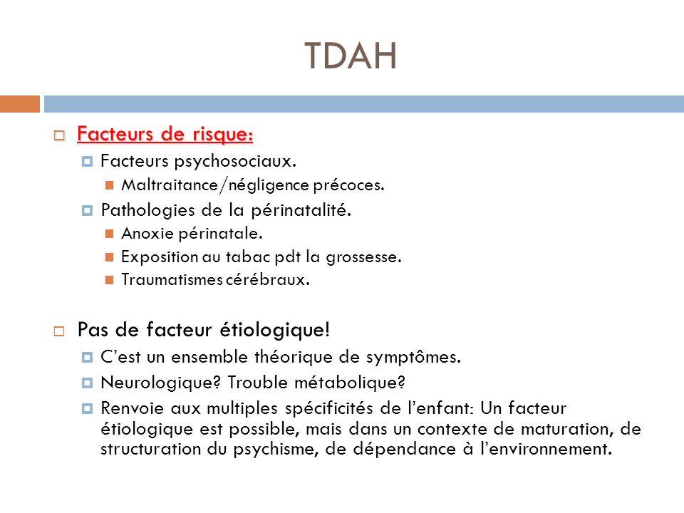 TDAH Facteurs de risque: Pas de facteur étiologique!