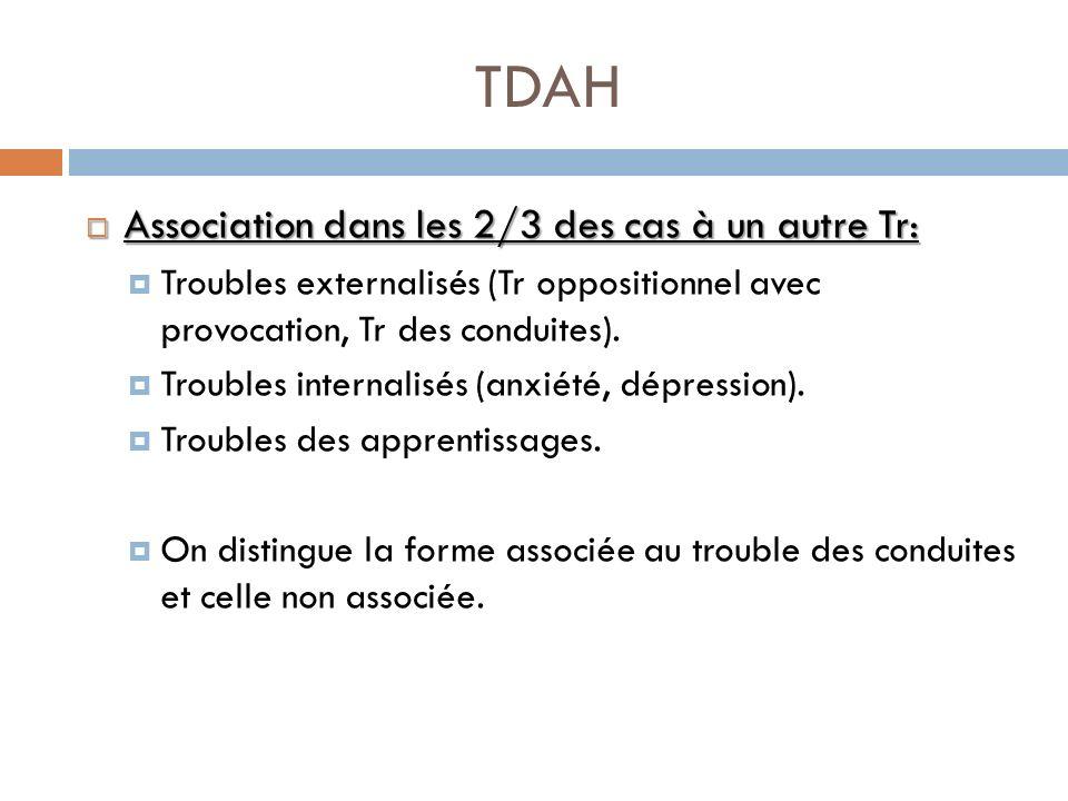 TDAH Association dans les 2/3 des cas à un autre Tr: