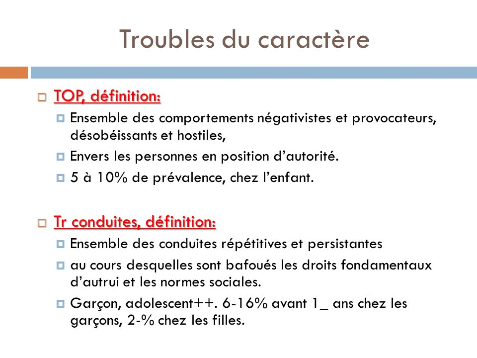 Troubles du caractère TOP, définition: Tr conduites, définition: