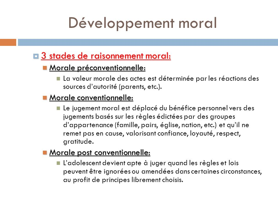 Développement moral 3 stades de raisonnement moral: