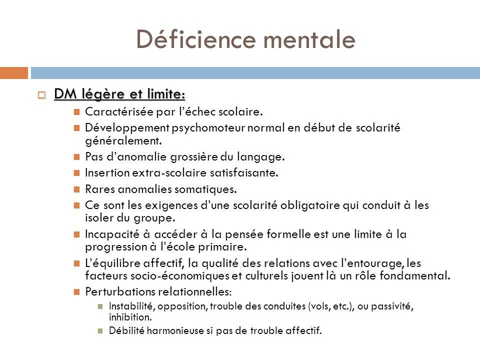 Déficience mentale DM légère et limite: