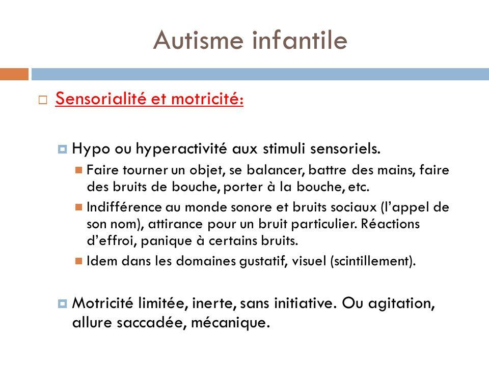 Autisme infantile Sensorialité et motricité:
