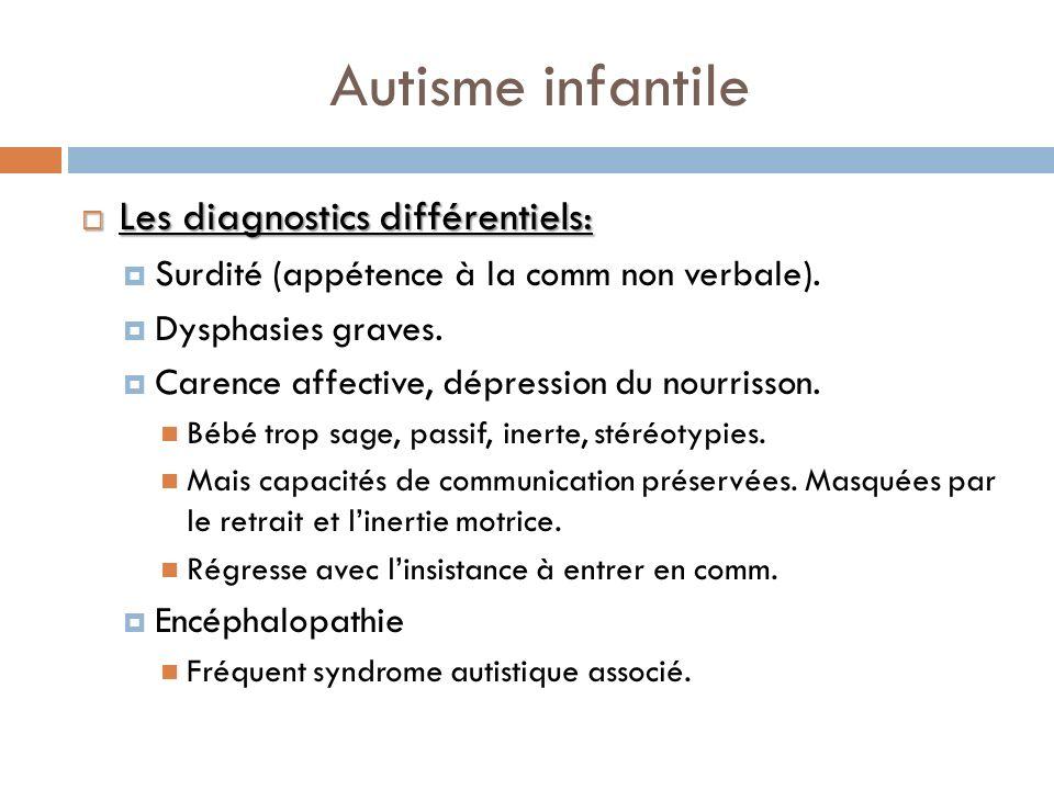 Autisme infantile Les diagnostics différentiels: