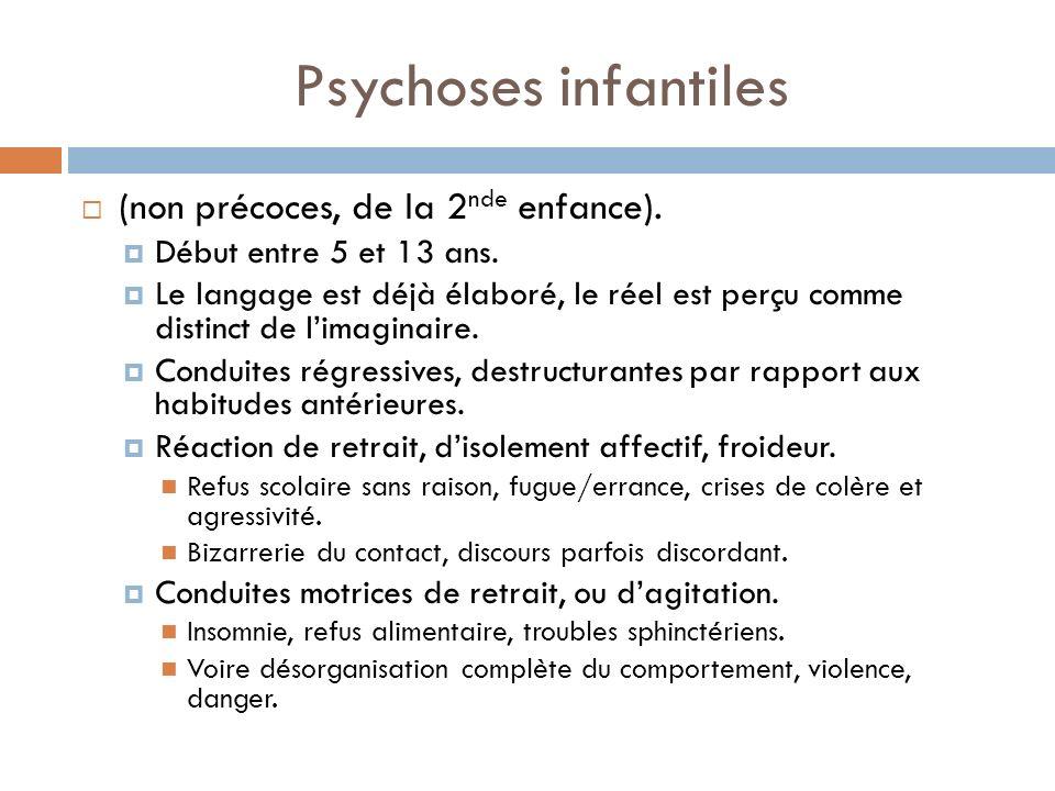 Psychoses infantiles (non précoces, de la 2nde enfance).