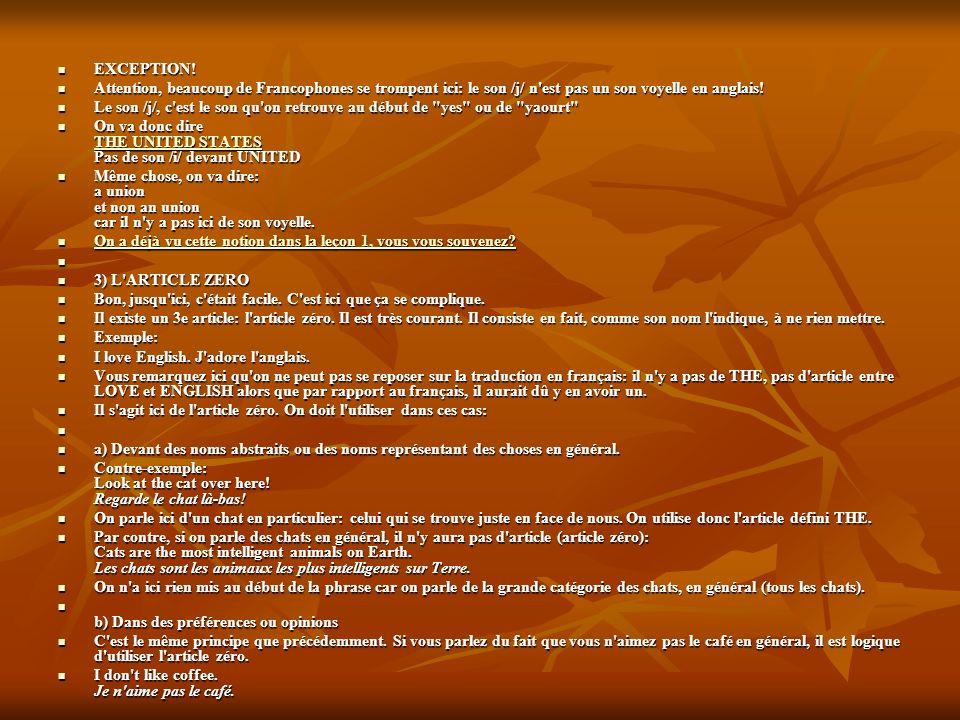 EXCEPTION! Attention, beaucoup de Francophones se trompent ici: le son /j/ n est pas un son voyelle en anglais!
