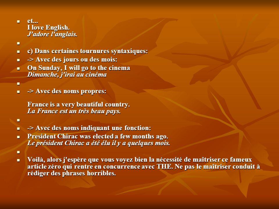 et... I love English. J adore l anglais.