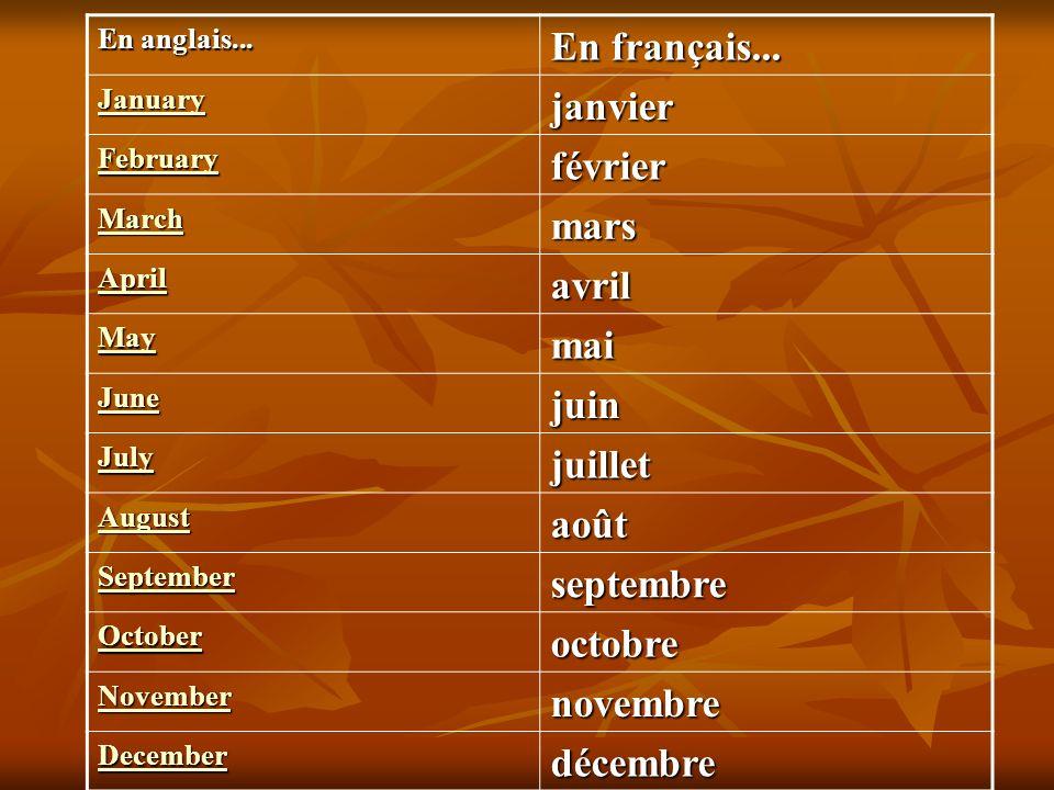 En français... janvier février mars avril mai juin juillet août