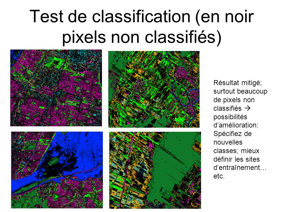 Test de classification (en noir pixels non classifiés)