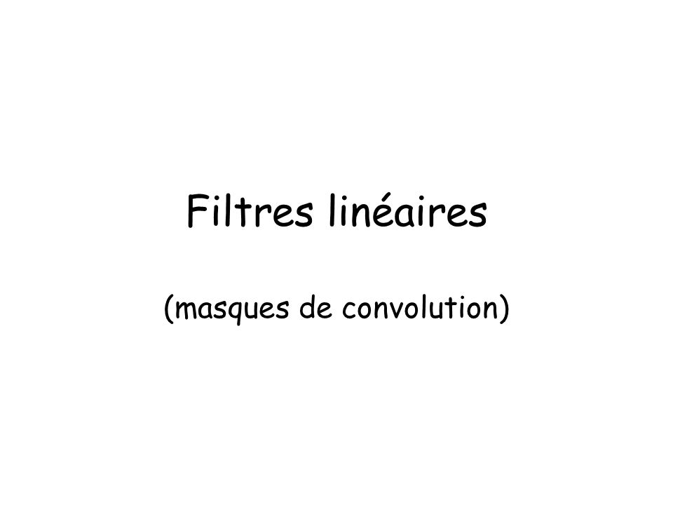 (masques de convolution)