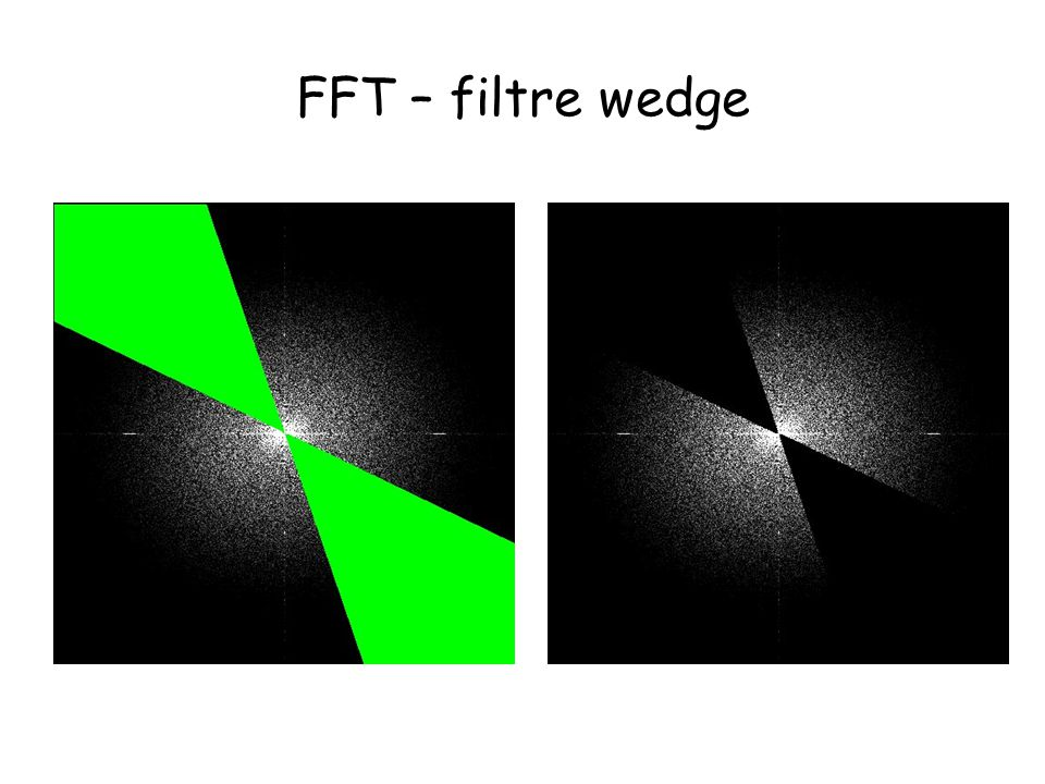 FFT – filtre wedge