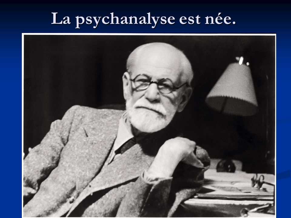 La psychanalyse est née.