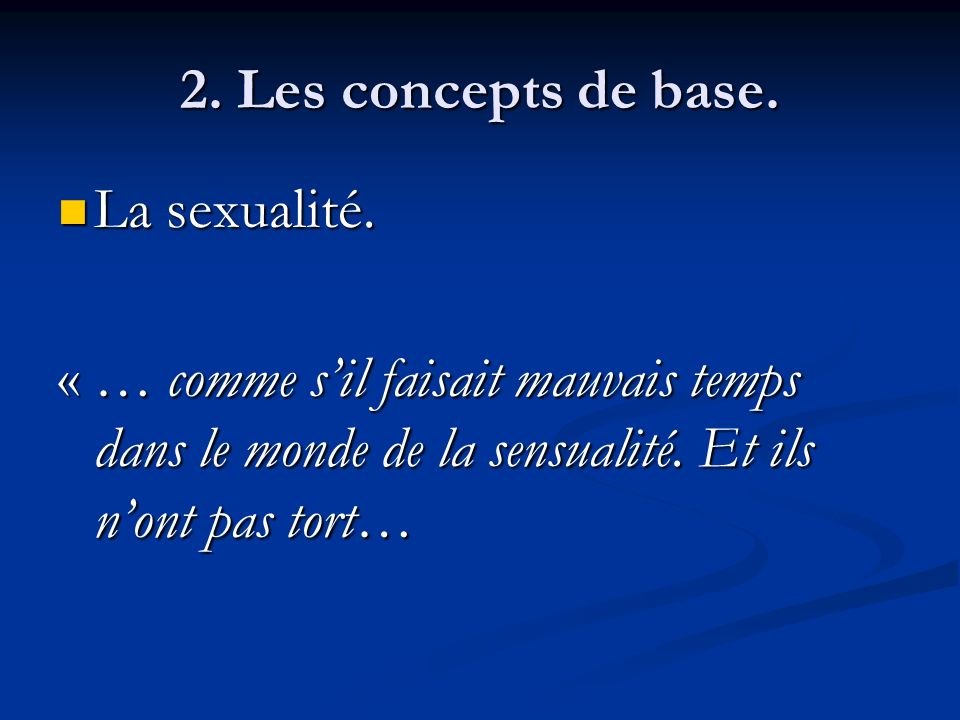 2. Les concepts de base. La sexualité.