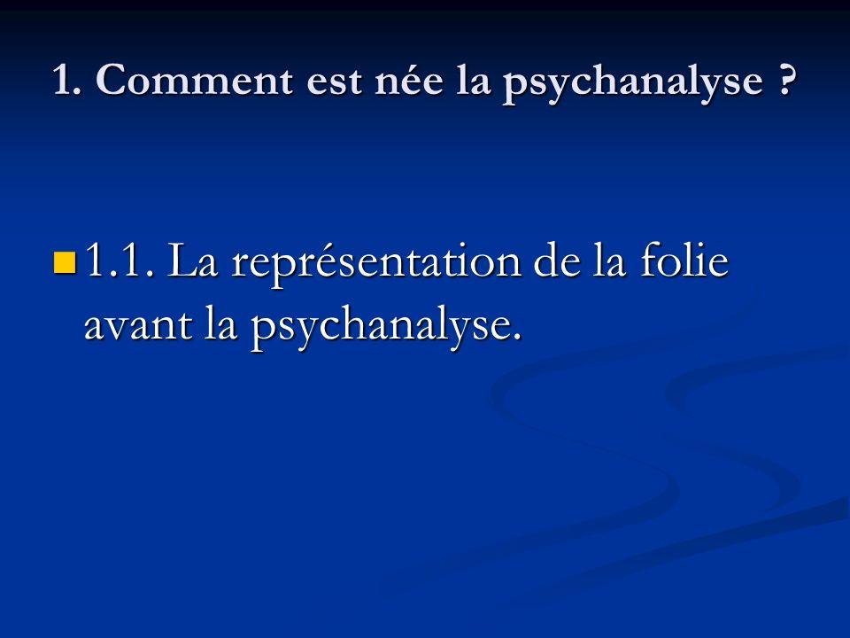 1. Comment est née la psychanalyse