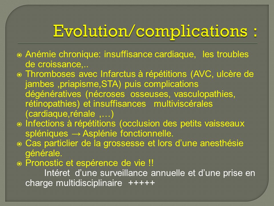 Evolution/complications :