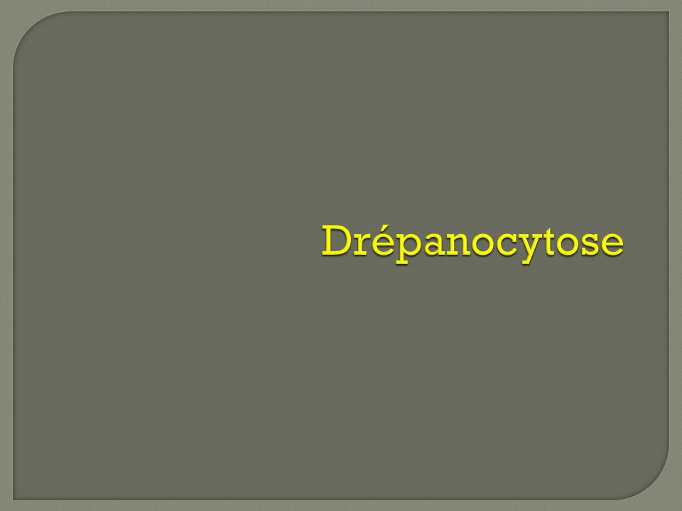 Drépanocytose