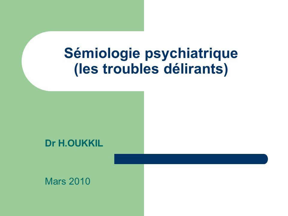 Sémiologie psychiatrique (les troubles délirants)