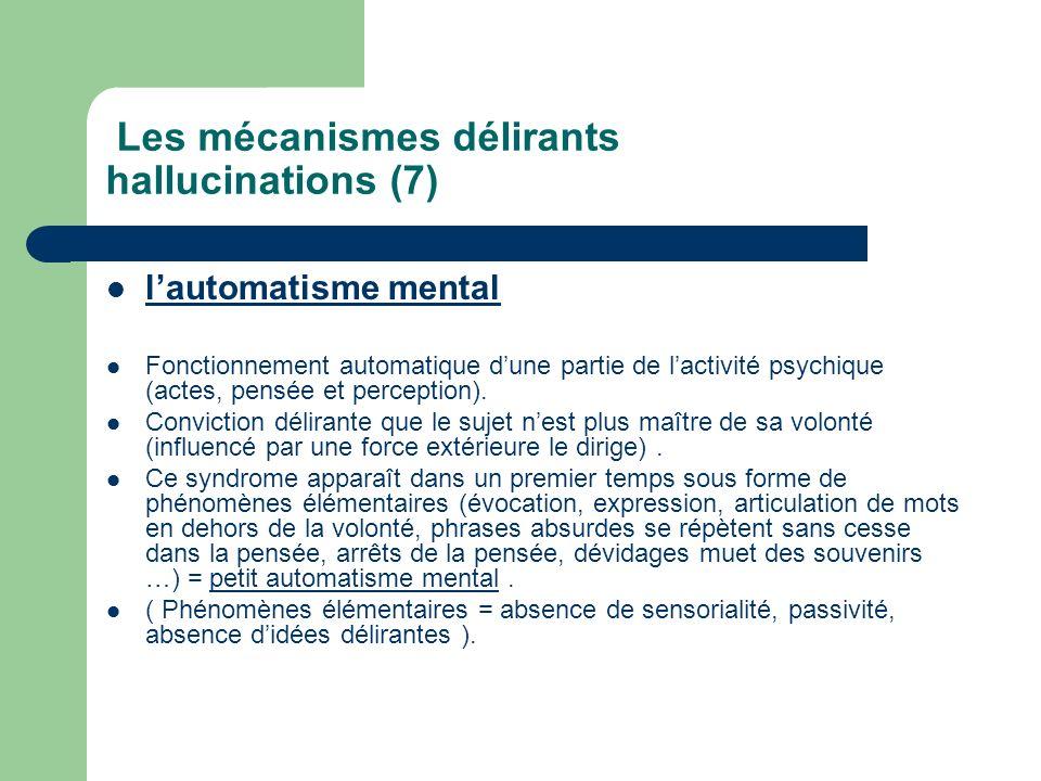 Les mécanismes délirants hallucinations (7)