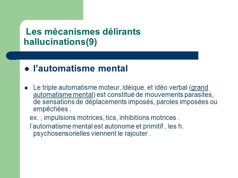 Les mécanismes délirants hallucinations(9)