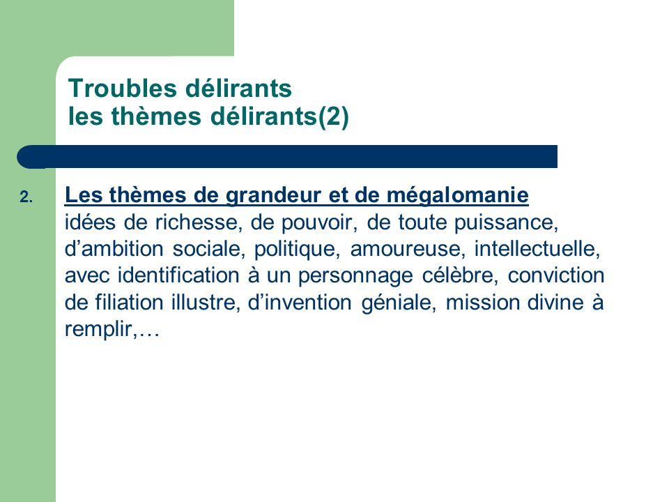 Troubles délirants les thèmes délirants(2)