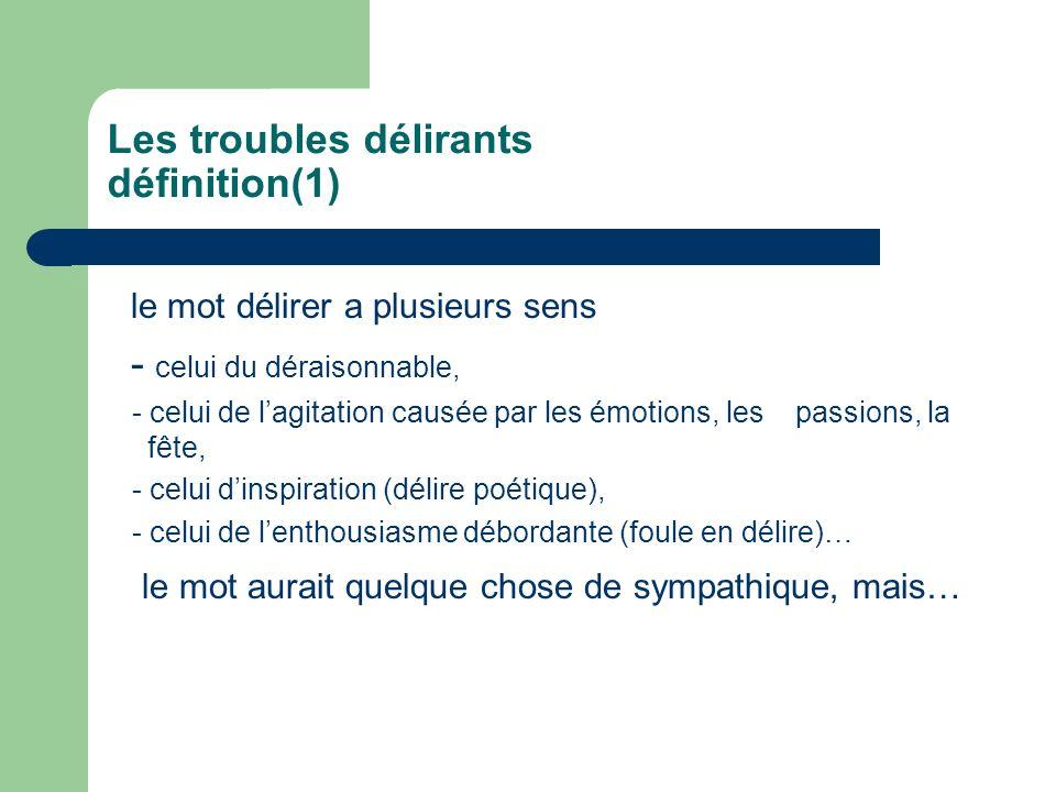 Les troubles délirants définition(1)