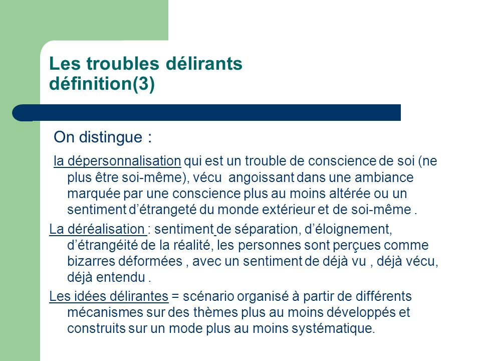 Les troubles délirants définition(3)