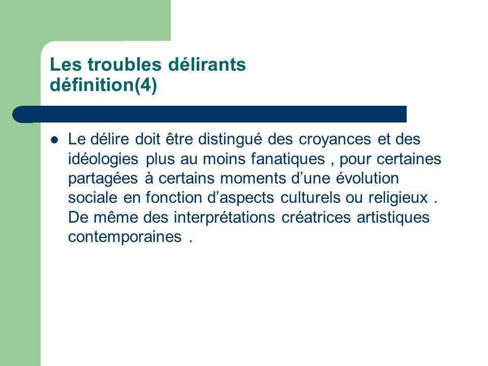 Les troubles délirants définition(4)
