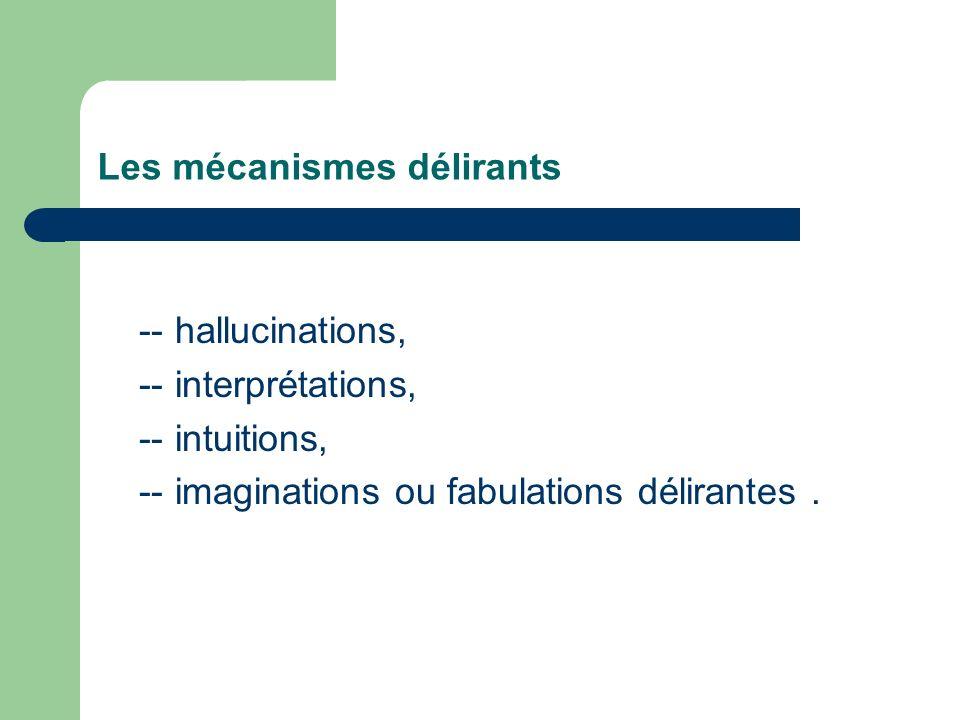 Les mécanismes délirants