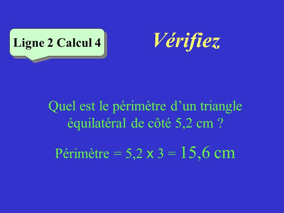 Quel est le périmètre d'un triangle équilatéral de côté 5,2 cm