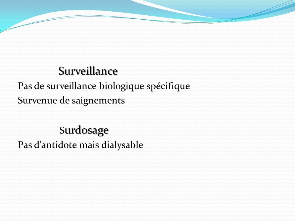 Surveillance Pas de surveillance biologique spécifique