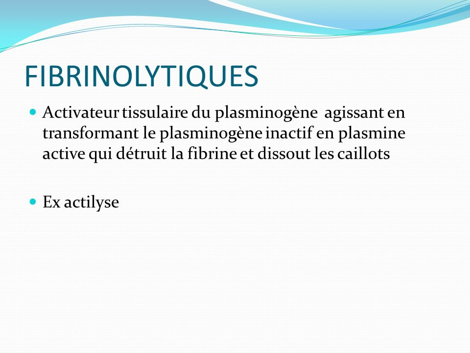 FIBRINOLYTIQUES
