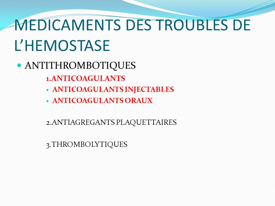 MEDICAMENTS DES TROUBLES DE L'HEMOSTASE