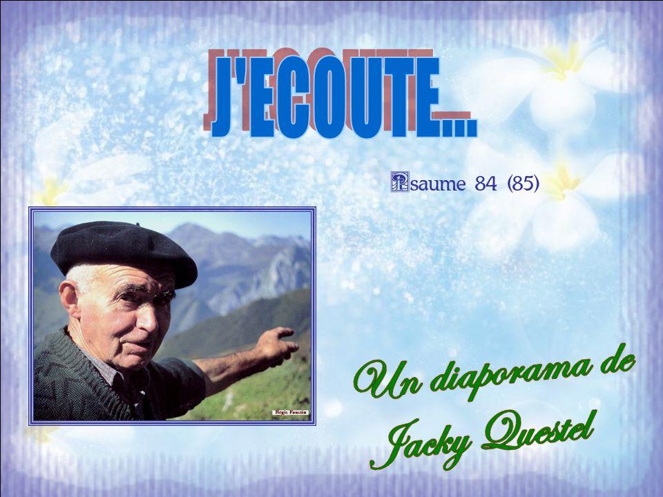 J ECOUTE... Psaume 84 (85)