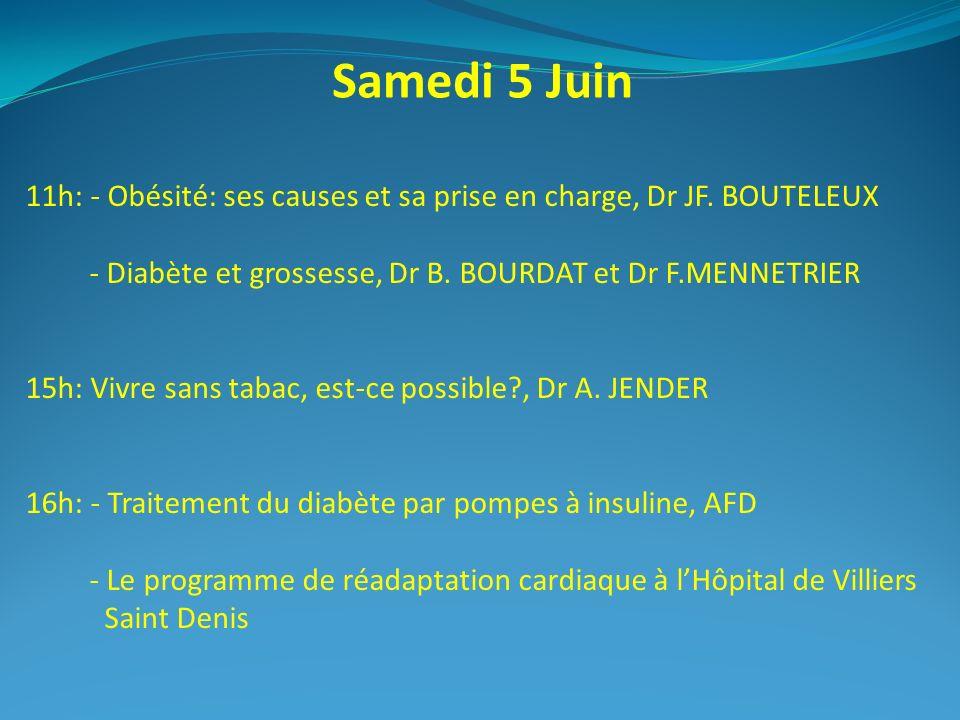 Samedi 5 Juin 11h: - Obésité: ses causes et sa prise en charge, Dr JF. BOUTELEUX. - Diabète et grossesse, Dr B. BOURDAT et Dr F.MENNETRIER.
