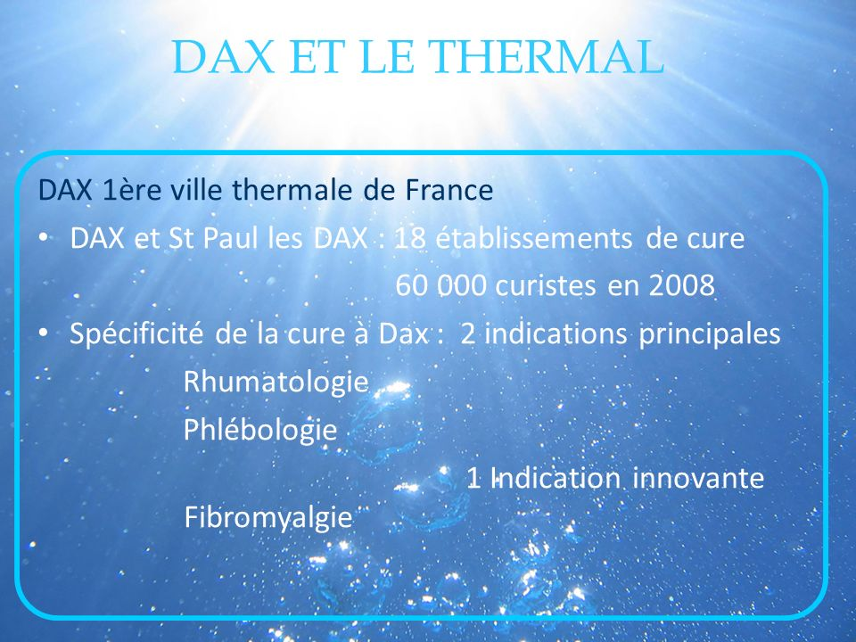 DAX ET LE THERMAL DAX 1ère ville thermale de France