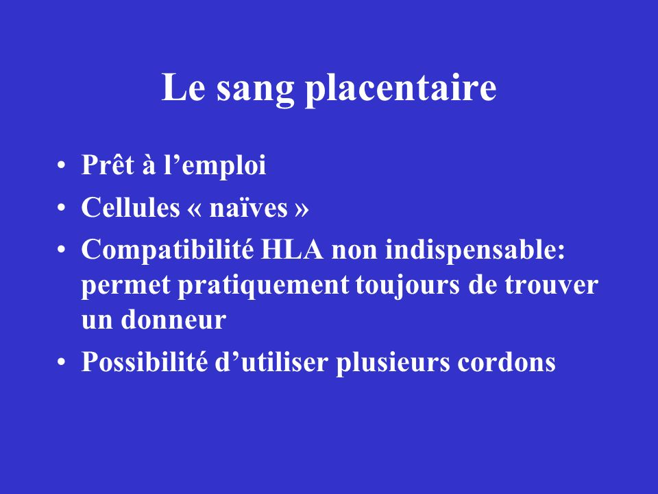 Le sang placentaire Prêt à l'emploi Cellules « naïves »
