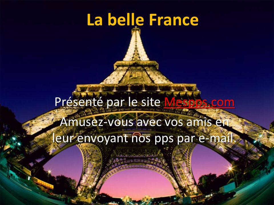 La belle France Présenté par le site Mespps.com