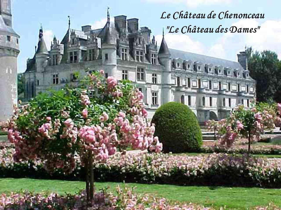 Le Château de Chenonceau Le Château des Dames