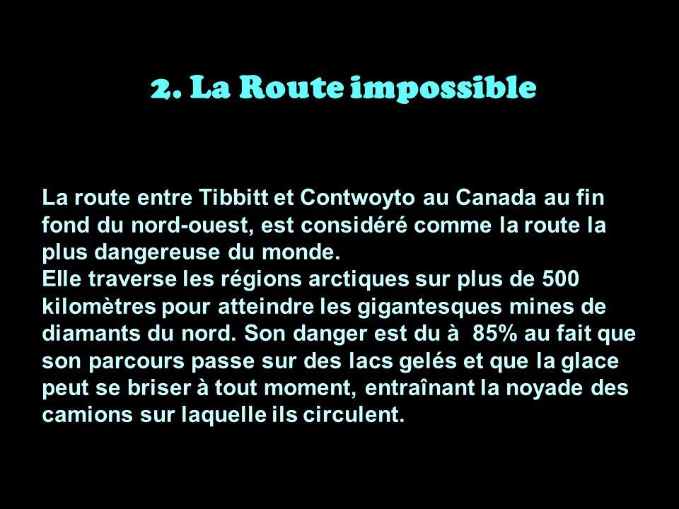 2. La Route impossible