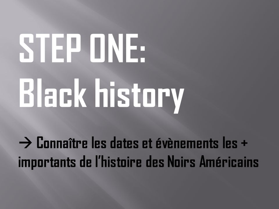 STEP ONE: Black history
